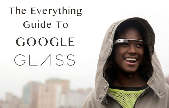 the everything guide to google glass
